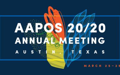 AAPOS 46th Annual Meeting March 25–29, 2020| Austin, TX
